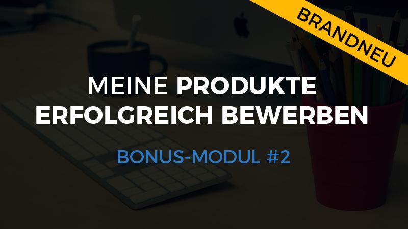 Bonus-Modul #2 – Meine Produkte bewerben