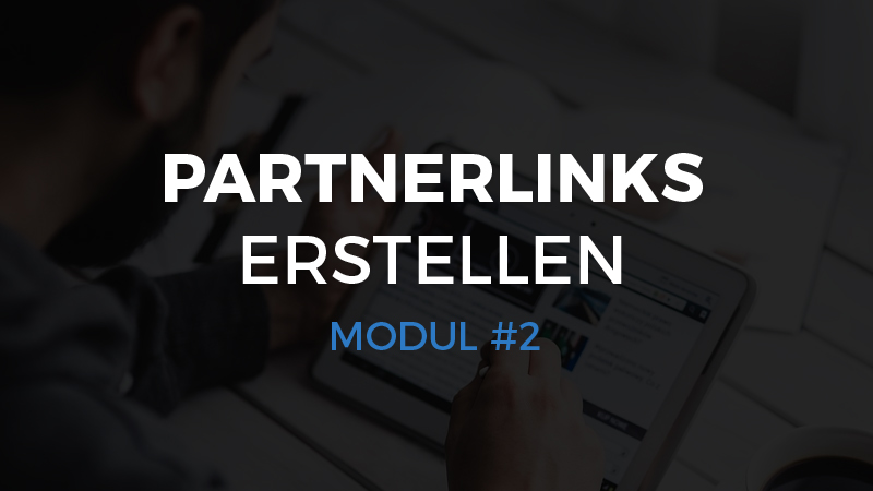 Modul #2 – Partnerlinks erstellen