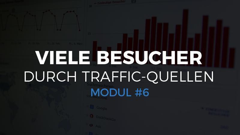 Modul #6 – Viele Besucher durch Traffic-Quellen